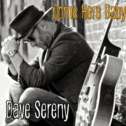 Dave Sereny - Come Here Baby
